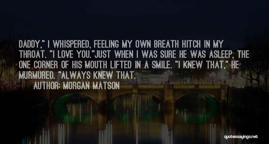 Morgan Matson Quotes 794322