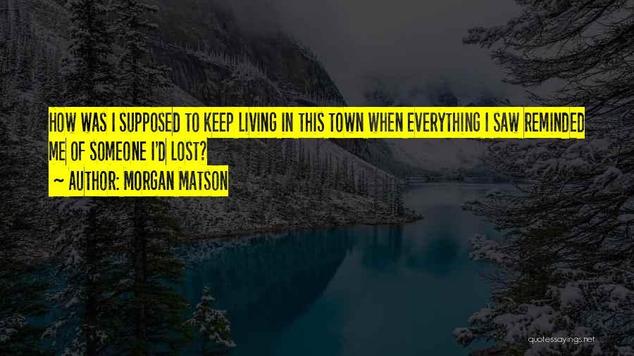 Morgan Matson Quotes 945375