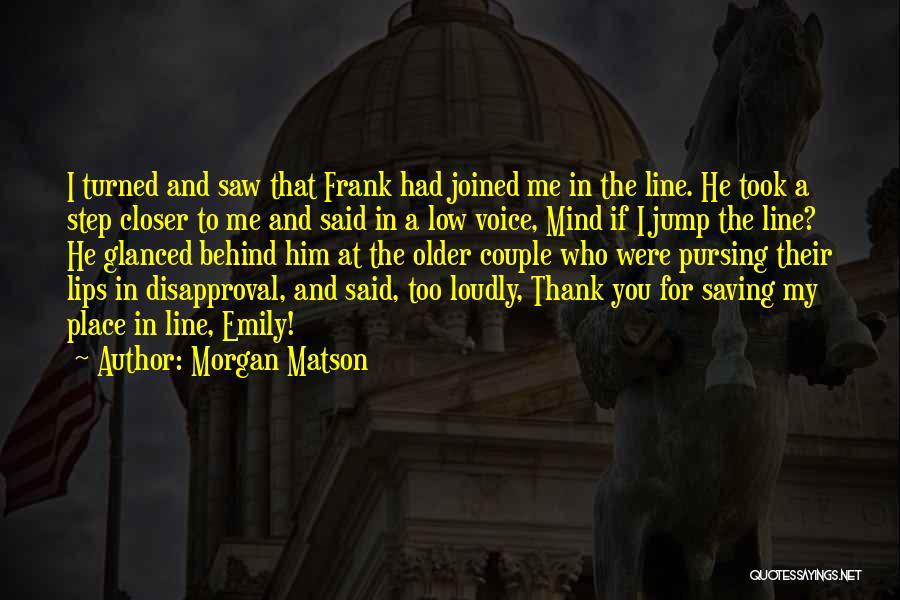 Morgan Matson Quotes 957919