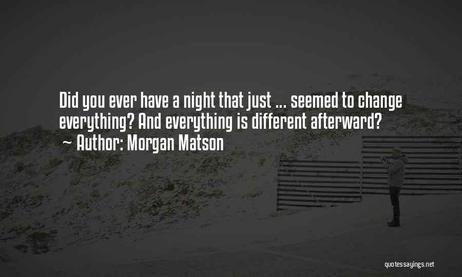 Morgan Matson Quotes 986026