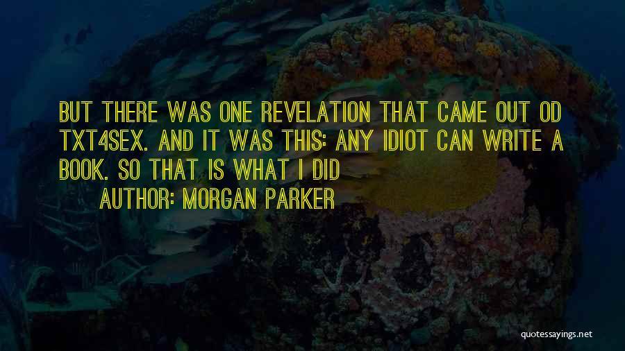 Morgan Parker Quotes 1165068