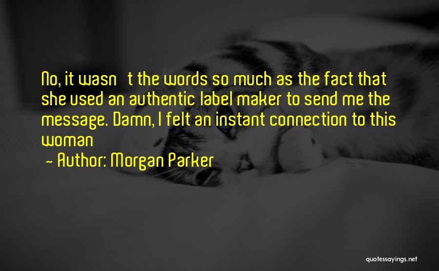 Morgan Parker Quotes 436460