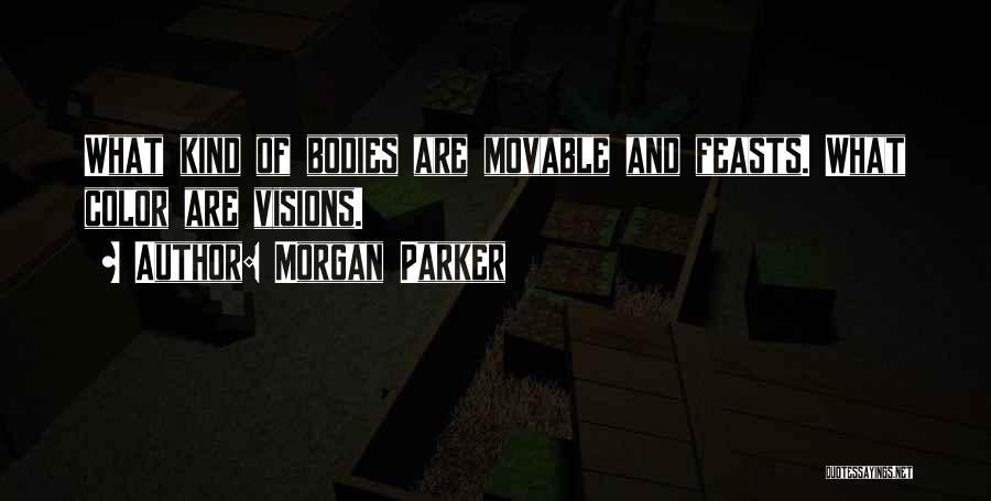 Morgan Parker Quotes 843801