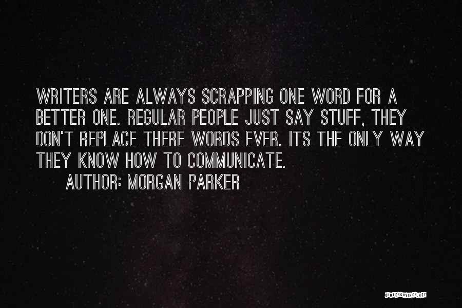Morgan Parker Quotes 953567