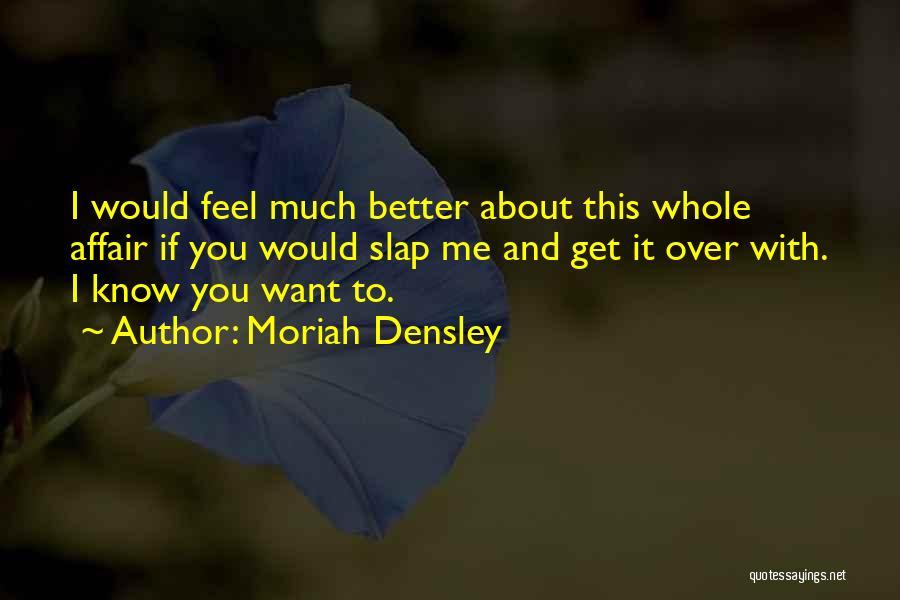 Moriah Densley Quotes 1177064