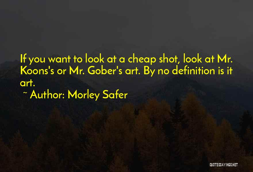 Morley Safer Quotes 1262019