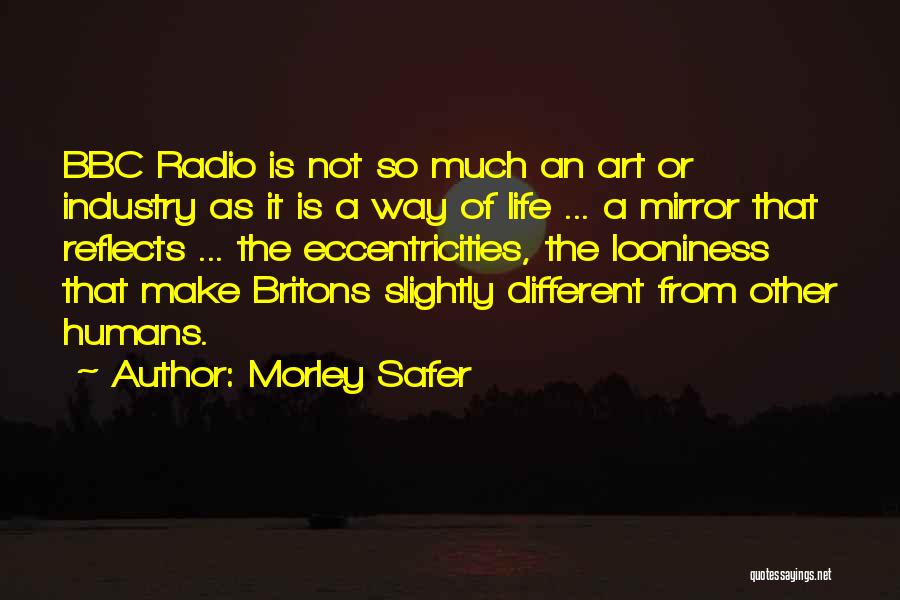 Morley Safer Quotes 1420659