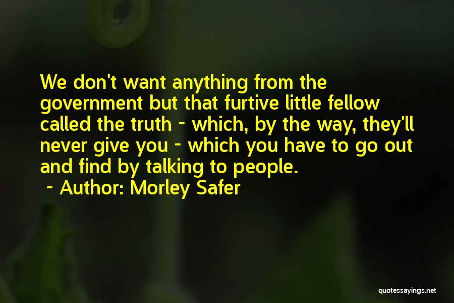Morley Safer Quotes 1442269