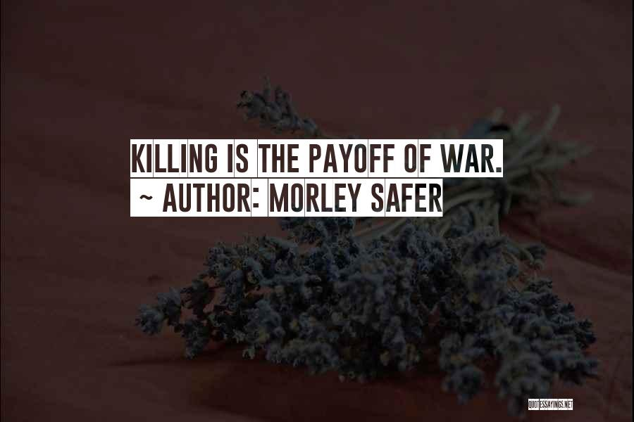Morley Safer Quotes 1928900