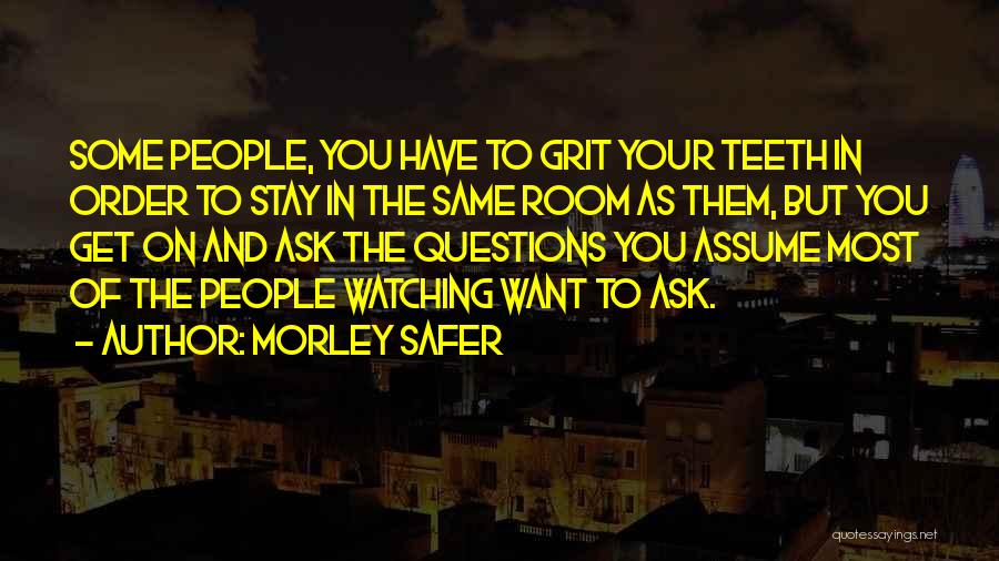 Morley Safer Quotes 1997829