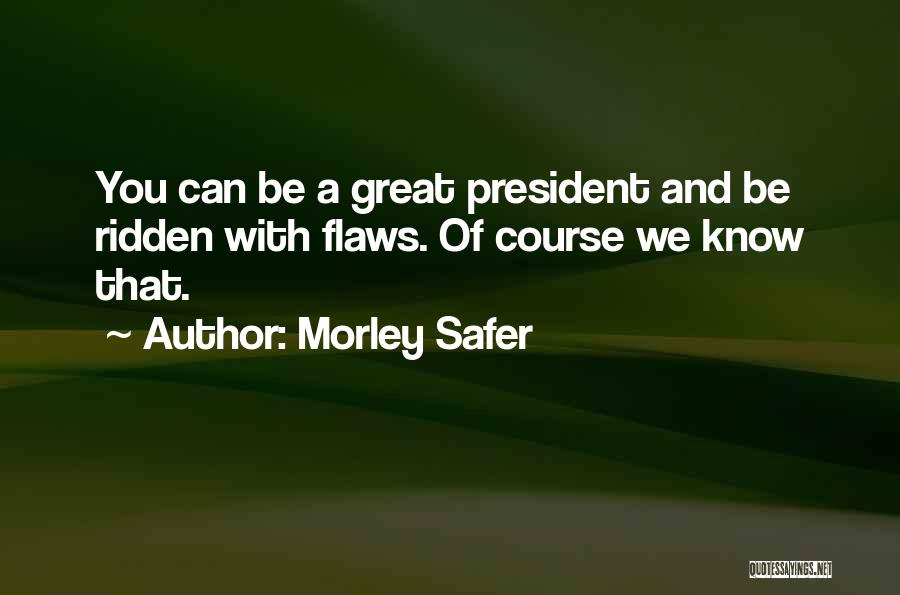 Morley Safer Quotes 2166504