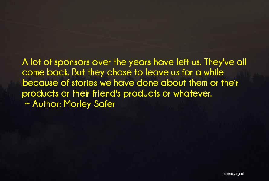 Morley Safer Quotes 385295