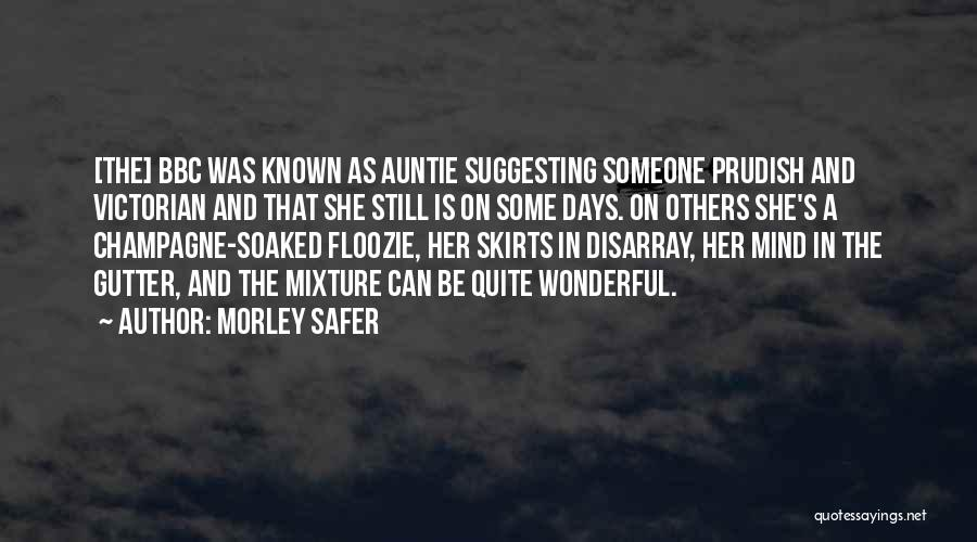 Morley Safer Quotes 403658