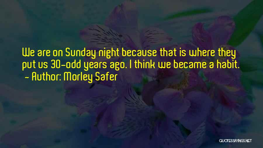 Morley Safer Quotes 426371