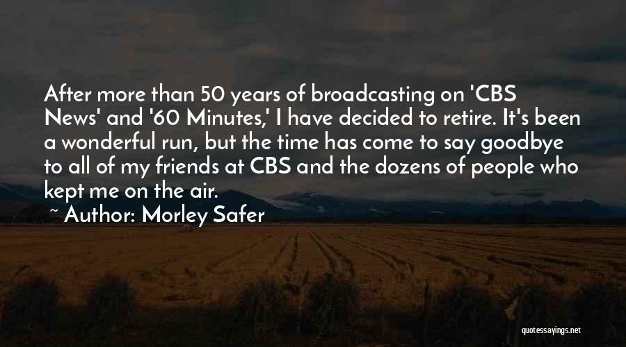 Morley Safer Quotes 615798