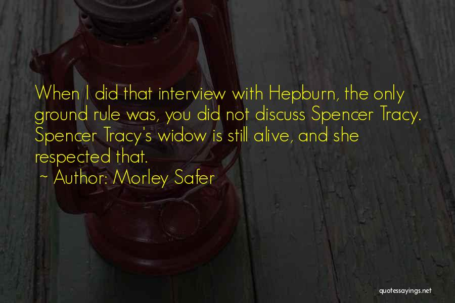 Morley Safer Quotes 846731