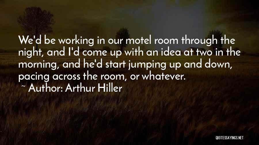 Morning And Night Quotes By Arthur Hiller