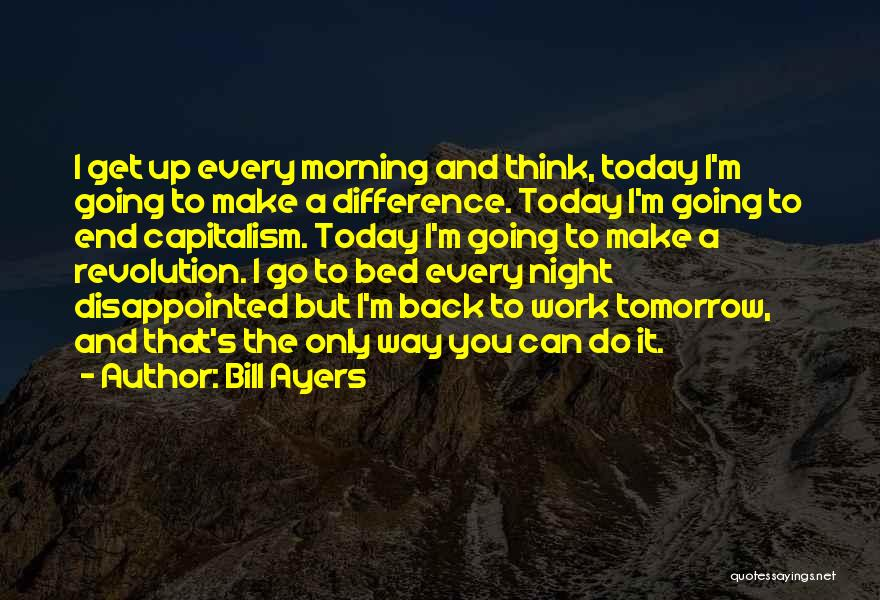 Morning And Night Quotes By Bill Ayers