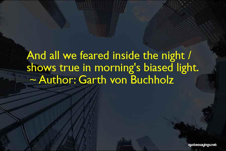 Morning And Night Quotes By Garth Von Buchholz