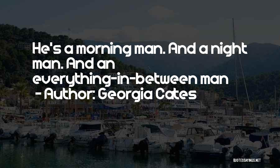 Morning And Night Quotes By Georgia Cates