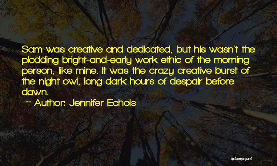 Morning And Night Quotes By Jennifer Echols