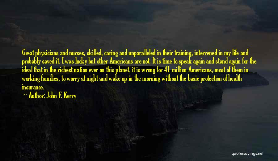 Morning And Night Quotes By John F. Kerry