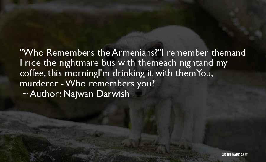 Morning And Night Quotes By Najwan Darwish