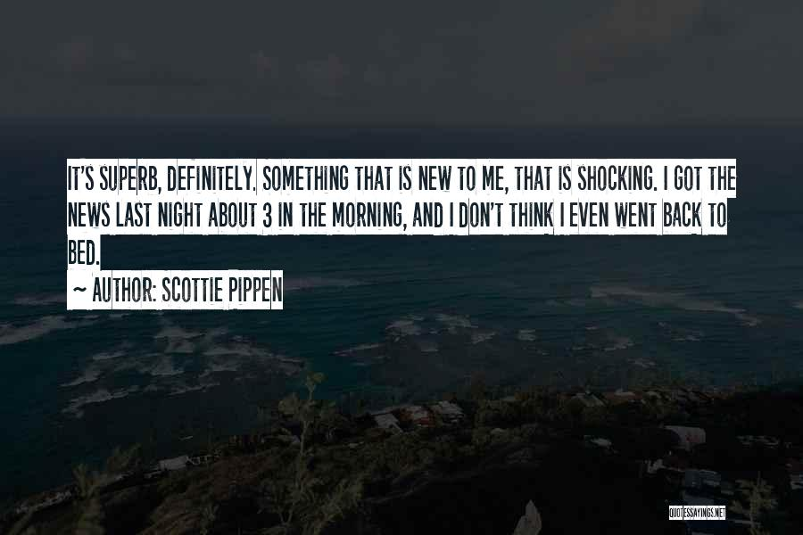 Morning And Night Quotes By Scottie Pippen