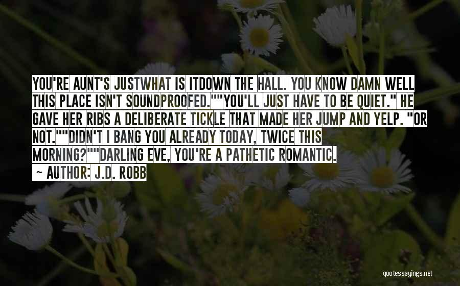 Morning Darling Quotes By J.D. Robb