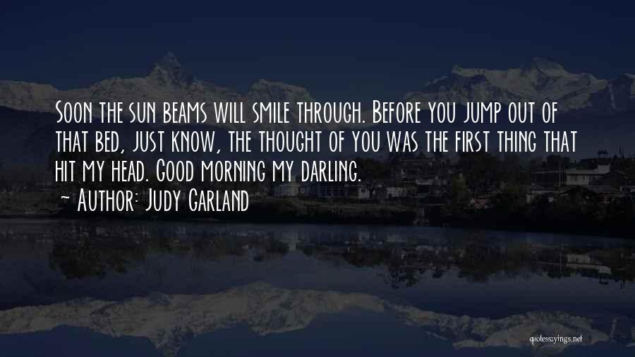 Morning Darling Quotes By Judy Garland