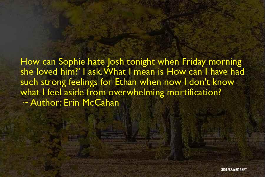 Morning For Him Quotes By Erin McCahan