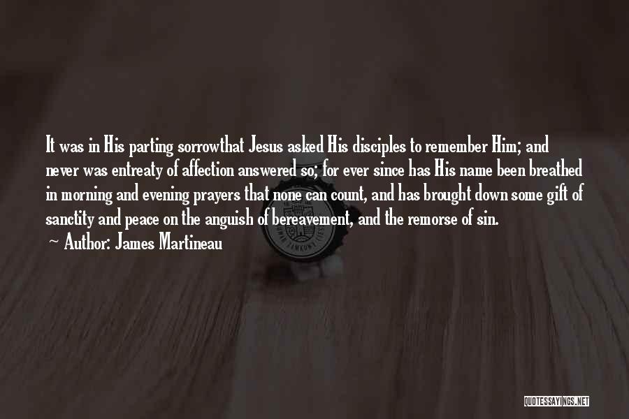 Morning For Him Quotes By James Martineau