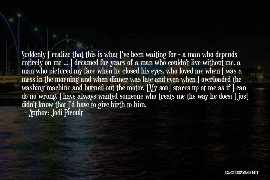 Morning For Him Quotes By Jodi Picoult