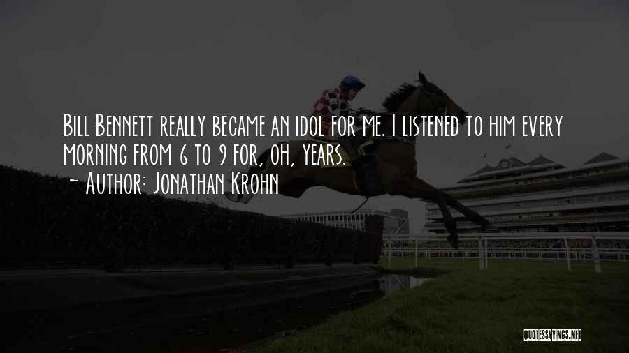 Morning For Him Quotes By Jonathan Krohn