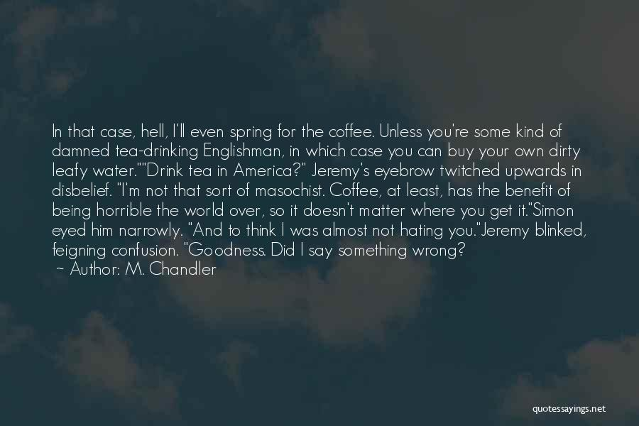 Morning For Him Quotes By M. Chandler