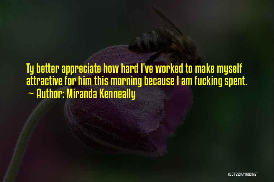 Morning For Him Quotes By Miranda Kenneally