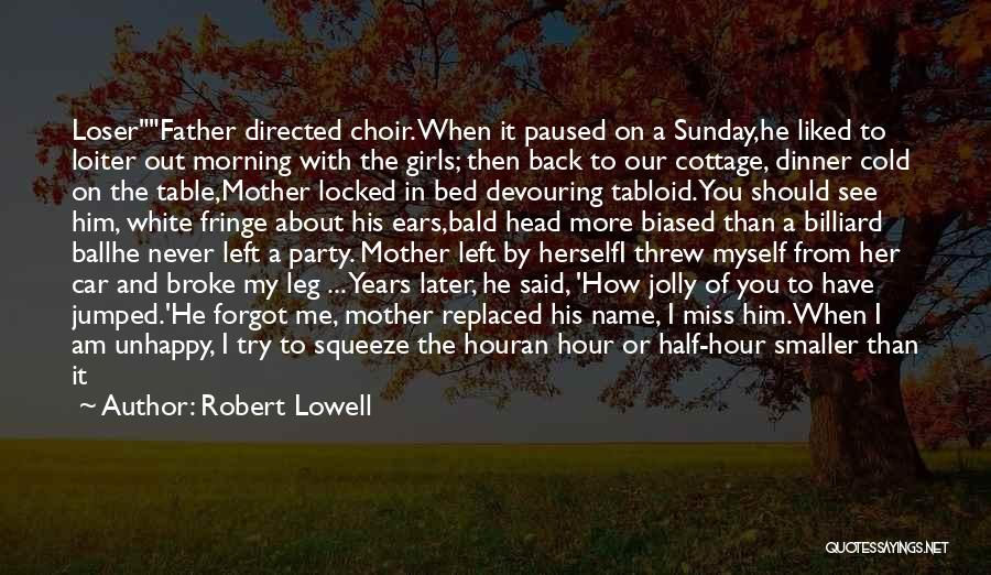 Morning For Him Quotes By Robert Lowell