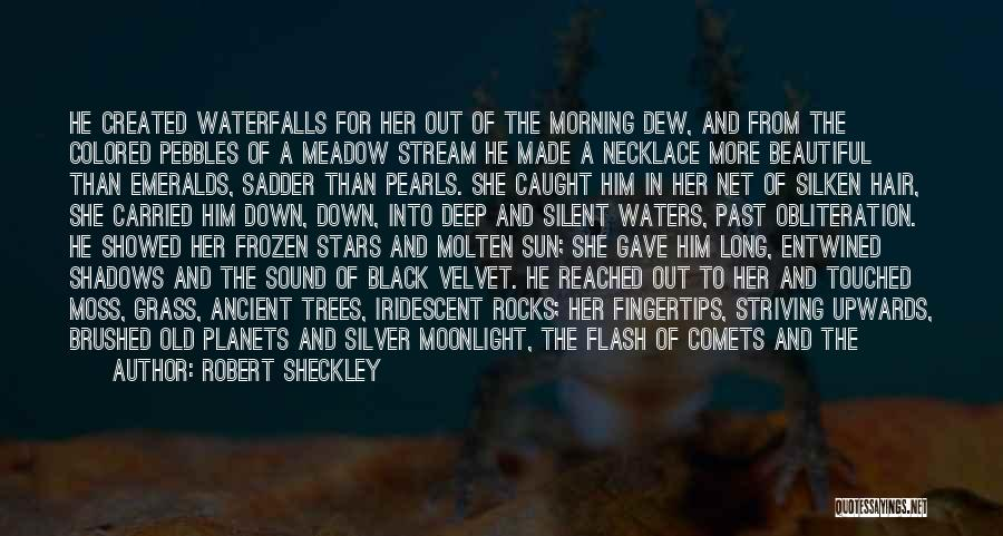 Morning For Him Quotes By Robert Sheckley