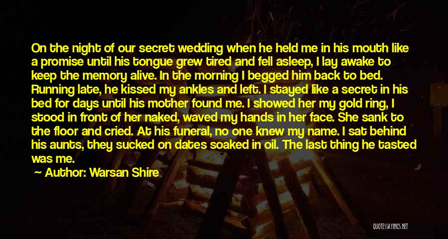Morning For Him Quotes By Warsan Shire