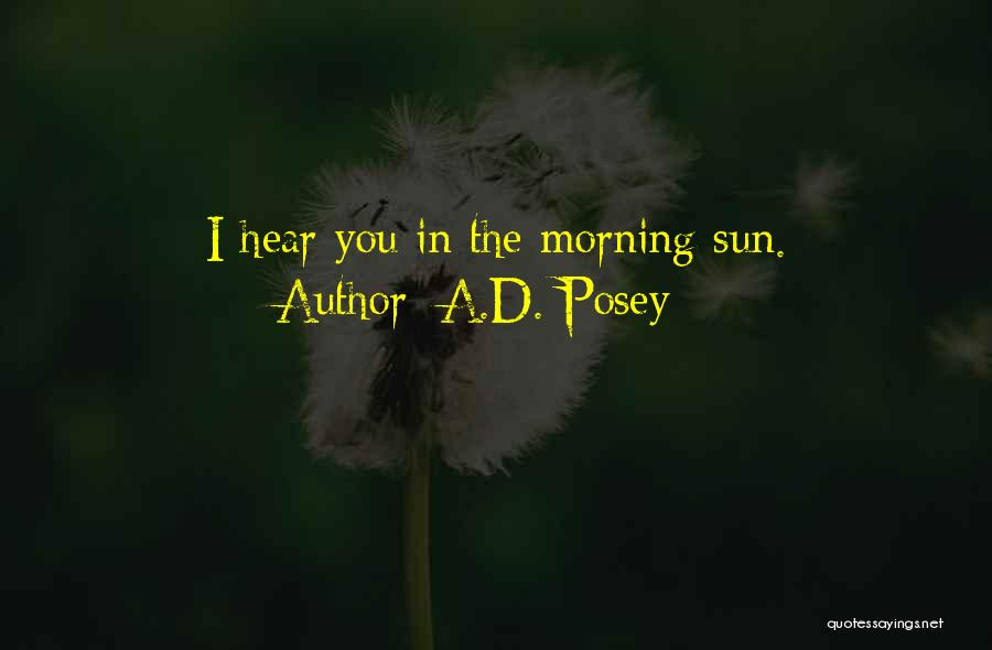 Morning Sun Love Quotes By A.D. Posey