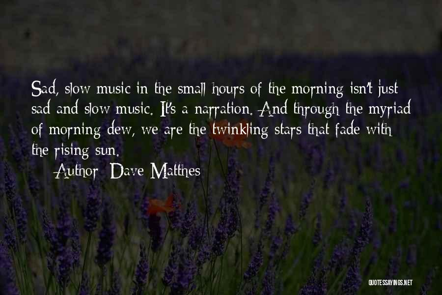 Morning Sun Love Quotes By Dave Matthes
