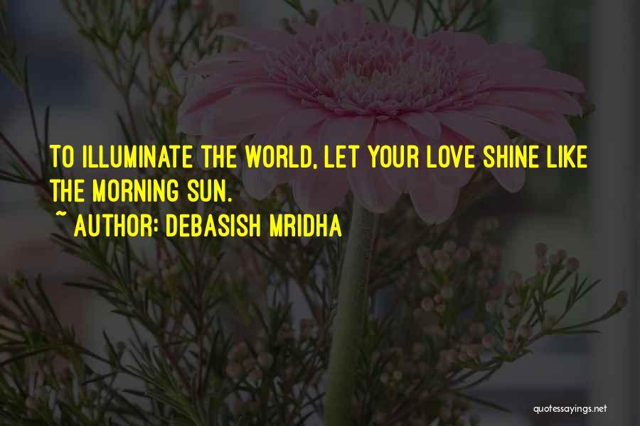 Morning Sun Love Quotes By Debasish Mridha