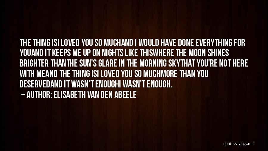 Morning Sun Love Quotes By Elisabeth Van Den Abeele