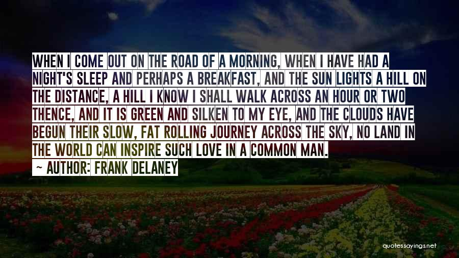 Morning Sun Love Quotes By Frank Delaney