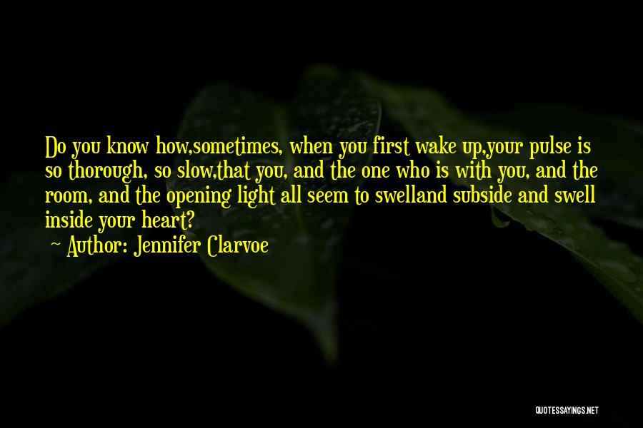 Morning Sun Love Quotes By Jennifer Clarvoe