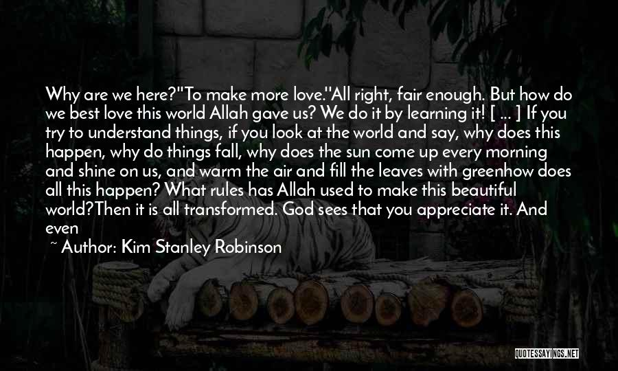 Morning Sun Love Quotes By Kim Stanley Robinson