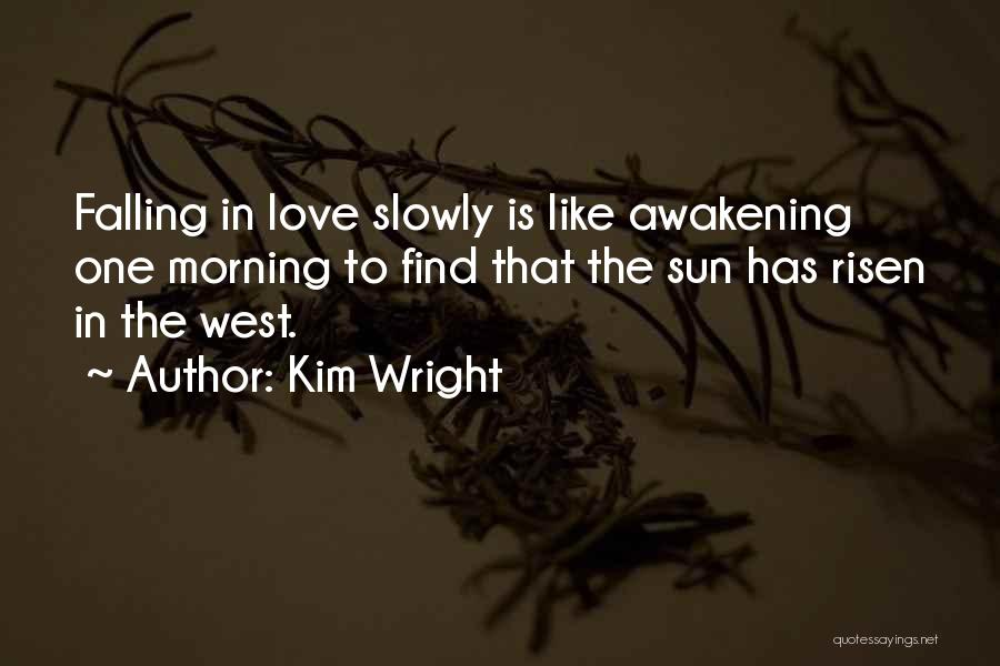 Morning Sun Love Quotes By Kim Wright