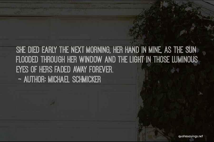Morning Sun Love Quotes By Michael Schmicker