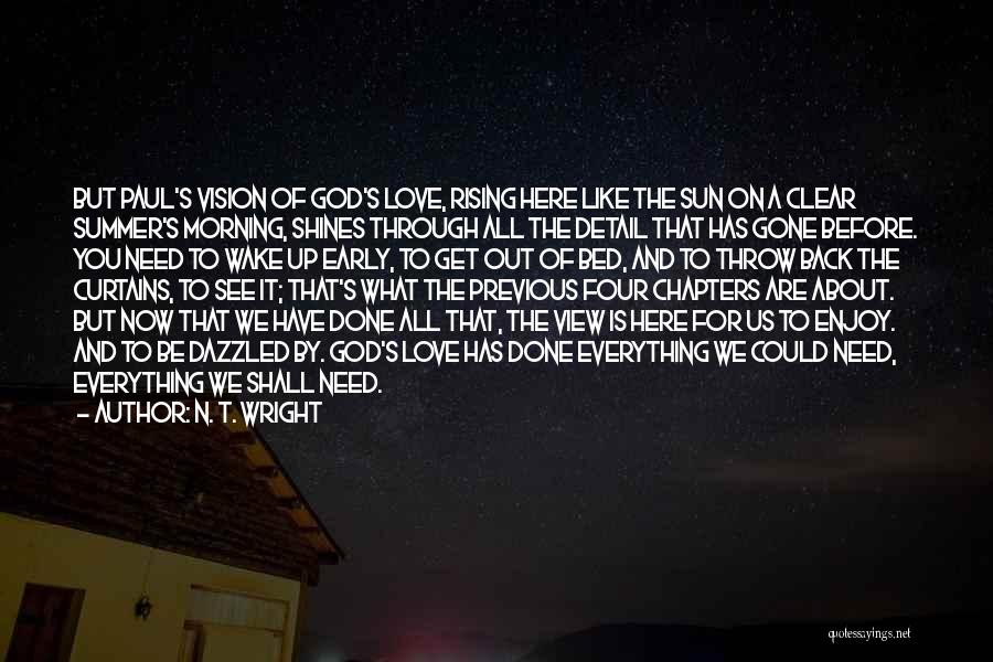 Morning Sun Love Quotes By N. T. Wright
