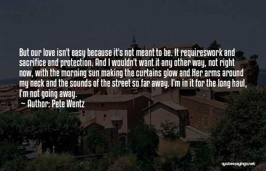 Morning Sun Love Quotes By Pete Wentz